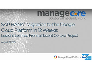 [Webinar] SAP HANA Migration to the Google Cloud Platform in 12 Weeks: Lessons Learned from a Recent Go-Live Project