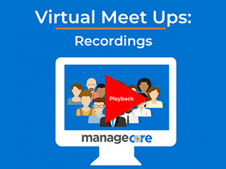 Managecore – Virtual Meet Ups: Recordings