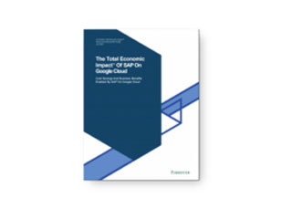 "Forrester Whitepaper: ""The Total Economic Impact of SAP on Google Cloud"" Gives Your Business a Transformation Accelerator"