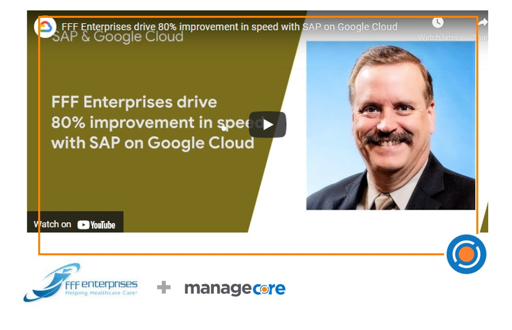 Managecore Customer FFF Enterprises drives 80% improvement in speed with SAP on Google Cloud